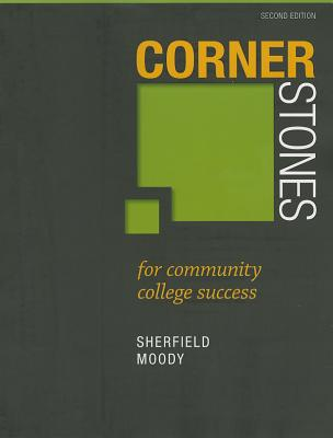 Cornerstones for Community College Success By Sherfield, Robert M./ Moody, Patricia G.