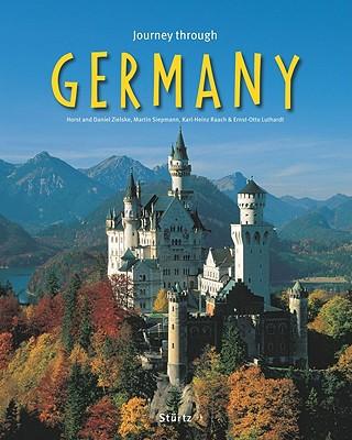 Journey Through Germany By Zielske, Horst (PHT)/ Zielske, Daniel (PHT)/ Siepmann, Martin (PHT)/ Raach, Karl-Heinz (PHT)/ Luthardt, Ernst-Otto